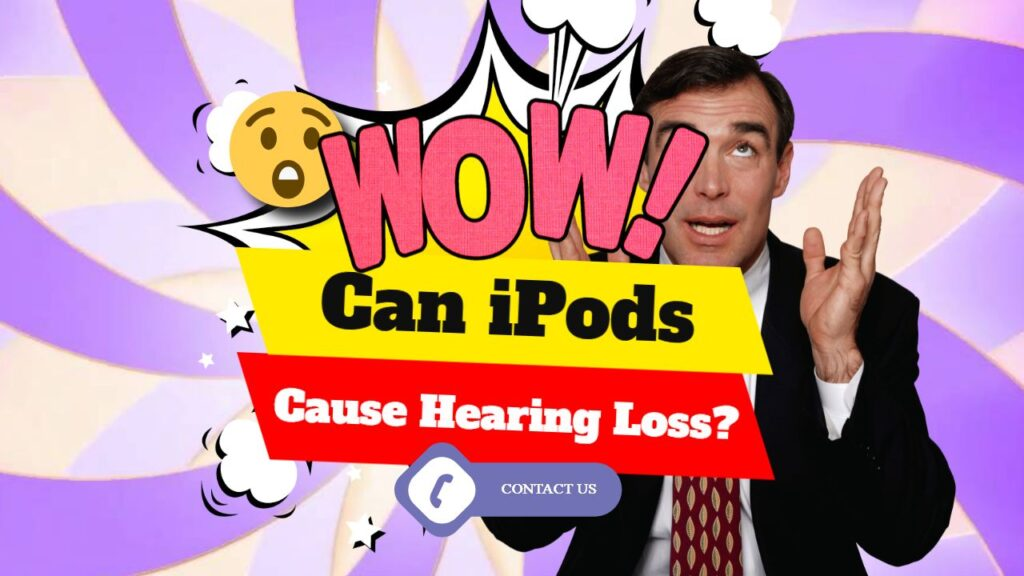 Causes of Hearing Loss iPods